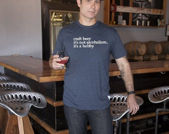 """Craft beer t-shirt- """"it's not alcoholism, it's a hobby."""" - multiple colors"""