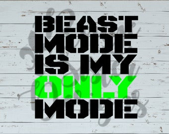 Beast Mode is My Only Mode - Sports - Gym SVG PNG JPEG Digital Files for Silhouette