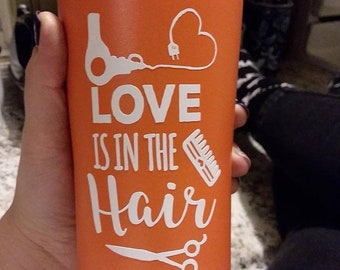 Love Is In the Hair Tumbler