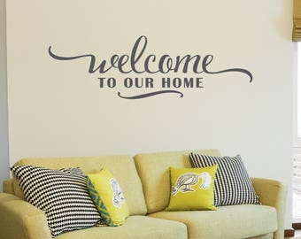 Welcome To Our Home Vinyl Wall Decal - Vinyl Wall Words Sticker, Quote about family, Gift for her, Home Decor Welcome Sign, New Home Gift