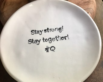 Snack plate  Stay strong Stay together  #Q
