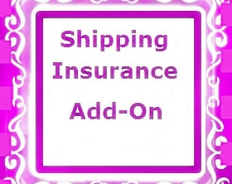 Shipping Insurance,Add to your order