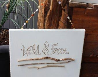 Wild and Free Wall Art Hanging , Driftwood Home Decor , Boho Style , Bohemian Decoration