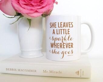 She Leaves A Little Sparkle Mug- Inspirational - Motivational - Sparkle - Glitter - Coffee Mug - Tea - Gift