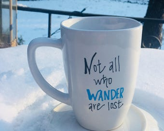 "Hand painted mug ""Not all who wander are lost"""