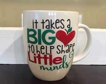 Teacher, teacher gift, first day of school, last day of school, teahers, it takes a big heart, coffee cup, coffee mug