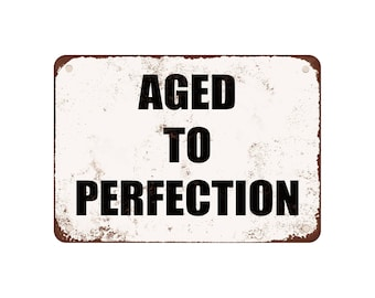 "Aged To Perfection - Vintage Look 9"" X 12"" Metal Sign"