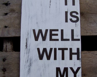 It is well with my soul-Distressed Wooden Sign Rustic Hymn Shabby Chic Cottage Style Christian