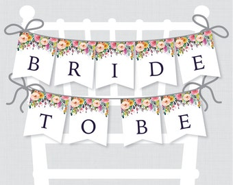 """Printable Bridal Shower Chair Banner - Floral """"Bride to Be"""" Banner - Shabby Chic Garden Bridal Decoration with Colorful Flowers- 0002-B"""