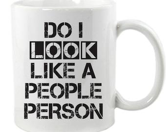 Do I Look Like A People Person Mug