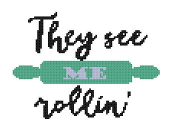 Funny Baking Cross Stitch Pattern - They See Me Rollin Counted Cross Stitch Pattern, Instant Download PDF, Easy Beginner