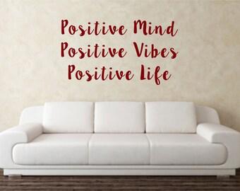 Positive, Positive Mind, Positive Vibes, Positive Life, Inspirational, Motivational, Quote,  Wall Art Vinyl Decal Sticker