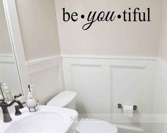 BeYOUtiful Wall Decal  Be You Tiful Wall Decal  Beautiful Vinyl Wall Decal  Beautiful Wall Decal  Girls Room Decal Bathroom Wall Decal
