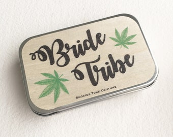 BRIDE TRIBE,bride squad,bachelorette gift,bridal shower,bridesmaid gift,weed wedding,favor,stash tin,weed,gift, marijuana,cannabis wholesale