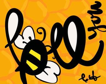 Bee you calligraphy art