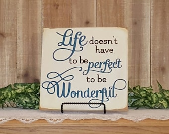 Life doesn't have to be perfect to be Wonderful hand painted wood sign