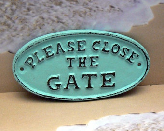 Please Close The Gate Small Cast Iron Sign Cottage Chic Beach Light Blue Color Wall Decor Sign Shabby Elegance Porch Garden Deck Plaque