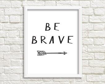 Printable Wall Art, Be Brave, quote print, nursery art, digital poster, typography, kids nursery decor, digital art, Gallery Wall, Printable