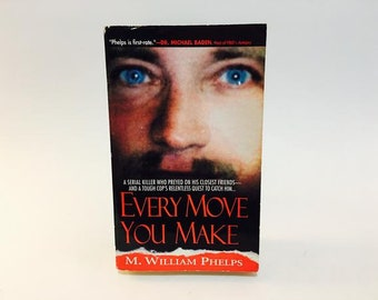 Vintage True Crime Book Every Move You Make by M. William Phelps Paperback