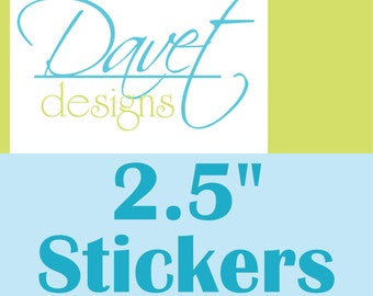 300 Custom Glossy Stickers Labels Seals for you business/ event- 2.5 inch round or square - any size/ shape available