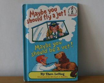 Dr. Seuss / Maybe You Should Fly a Jet Maybe You Should Be a Vet / Theo LeSieg / 1980