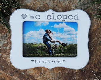 We Eloped Wedding Gift idea Personalized Wedding picture Frame Engagement Bridal shower bride to be Wedding Gift