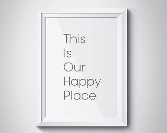 This Is Our Happy Place Prints Home Decor Print Wall Art Quotes Our Happy Place Print Home Wall Art Wall Art Print Decor