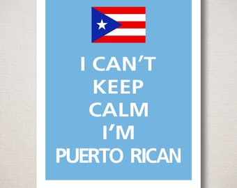 I Can't Keep Calm I'M PUERTO RICAN Typography Print