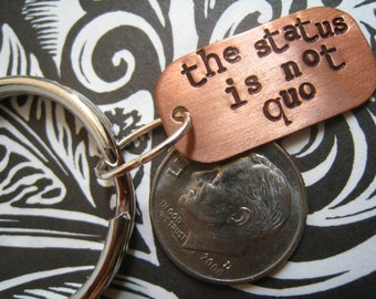 """Dr. Horrible """"The Status is Not Quo""""  Keychain, Dr. Horrible's Sing-a-Long Blog Inspired, NPH, Hand Stamped Copper, FREE Shipping"""