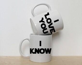 I Love You I Know; Han Solo Princess Leia Mugs; Couples Gift; Anniversary Gift; 11 oz White Ceramic Mug Set