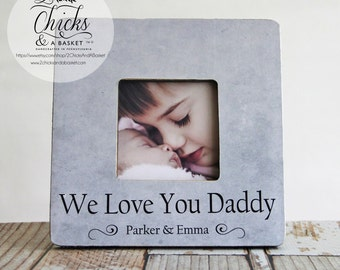 We Love You Daddy Picture Frame, Fathers Day Picture Frame, Personalized Father Frame, Personalized Father's Day Gift