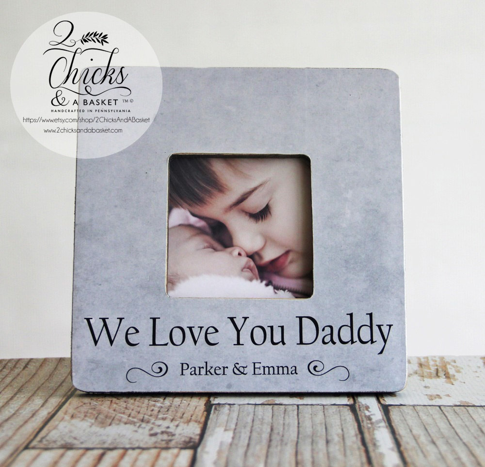 We Love You Daddy Picture Frame, Fathers Day Picture Frame ...