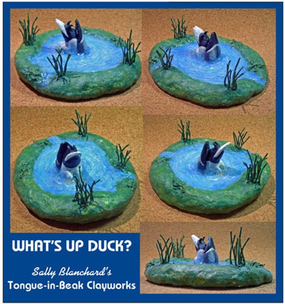 WHAT'S UP DUCK? Mallard in Pond Sally Blanchard's Tongue-in-Beak Clayworks