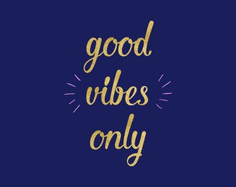 Good Vibes Only SVG, Positive SVG Clipart, Cutting Files, Silhouette, Cricut, Graphic Overlays, Commercial Use, Vector File, NW1995