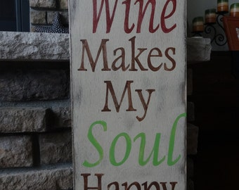 Wine makes my soul happy sign. Hand painted wine sign/ Vertical wine sign/ Wine lovers sign/ Vino/ Wine sign/ Wine decor