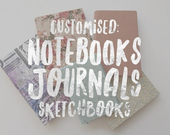 Customised Art Journals, Sketchbooks, and Notebooks! a6/a5/a4