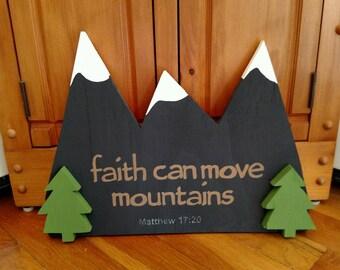 Faith can move mountains, Matthew 7:20, Wooden Scripture Sign, Cabin Decor, Country Decor, Christian Home Decor, Bible Verse on Wood