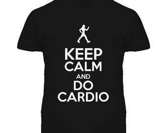 Keep Calm And Do Cardio T Shirt