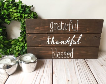Grateful Thankful Blessed Sign - Grateful Sign - Rustic Wall Decor - Rustic Home Decor - Rustic Wood Sign - Farmhouse Decor -Blessed Sign