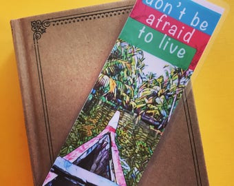 Don't Be Afraid to Live Bookmark, Travel Book mark, India Bookmark, Traveler Book Mark, Explore Bookmark, Reading Gift, Unique Books