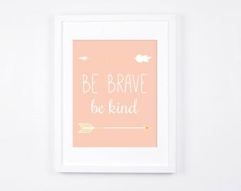 Be Brave Be Kind Art Printable, Peach and Gold Nursery Art, Arrows Printable Art, Nursery Wall Art, Instant Download Nursery Decor, Neutral