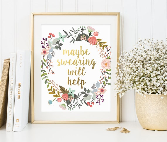 Office Decor Maybe Swearing Will Help Gold Letter Print