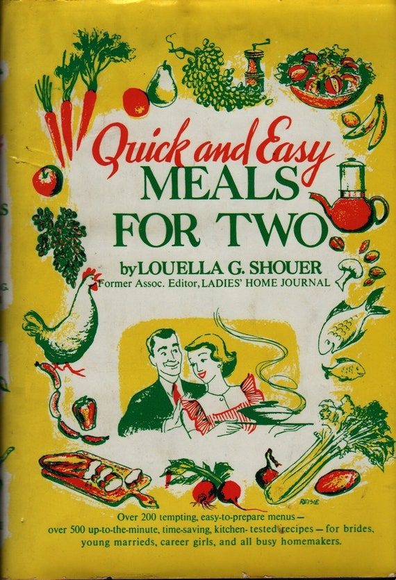 Quick and Easy Meals For Two + Louella G. Shouer + Reisie Lonette + 1952 + Vintage Cook Book
