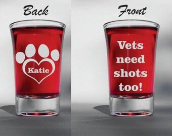 Deep Engraved Funny Vets Need Shots Too Dishwasher Safe Custom Personalized Veterinarian Shot Glass - Vet Gift - Veterinarian Gift