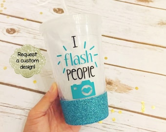 Flash People Photographer Camera Glitter Tumbler // Photographer Gift // Acrylic Tumbler // Glitter Tumbler // I Flash People // Glitter Cup
