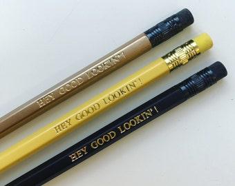 Hey Good Lookin! Pencil