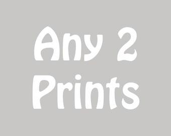 Choose Any Two Prints