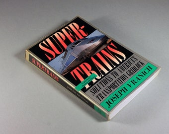 1993 Paperback, Super Trains, Joseph Vranich, Transportation, High Speed Rail, Train Book, Reference Book, Illustrated