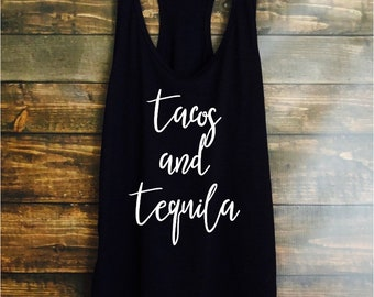 Tacos and tequila tank top - womens tanks - fast shipping - brunch tops and tanks