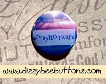 Pray it forward - Pinback Button - Magnet - Keychain - Christianity - Christian Quote - Bible Verse - Cute Christian design - Hashtag - #